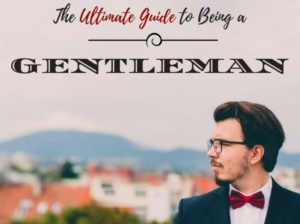 the ultimate guide to being a gentleman
